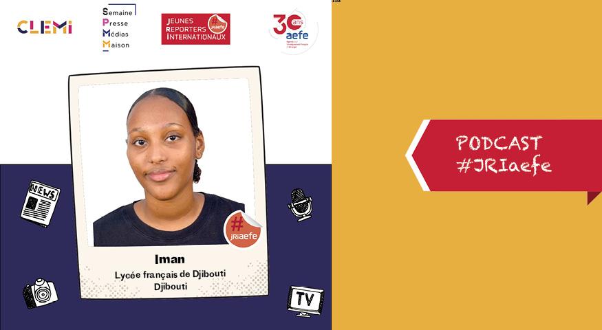 Podcast d'Iman, JRI à Djibouti