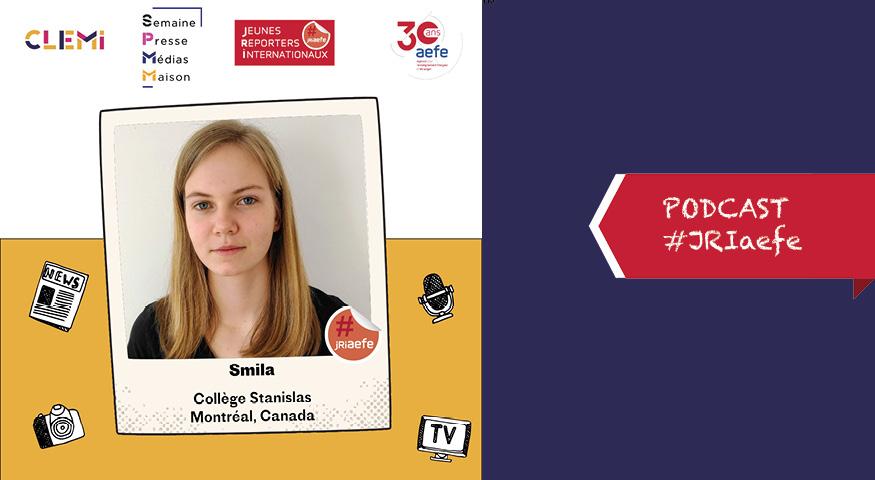 Podcast de Smila, JRI à Montréal