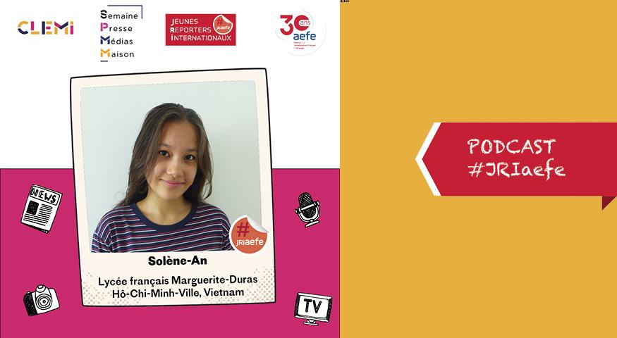 Podcast de Solène-Ann, JRI à Ho-Chi-Minh-Ville