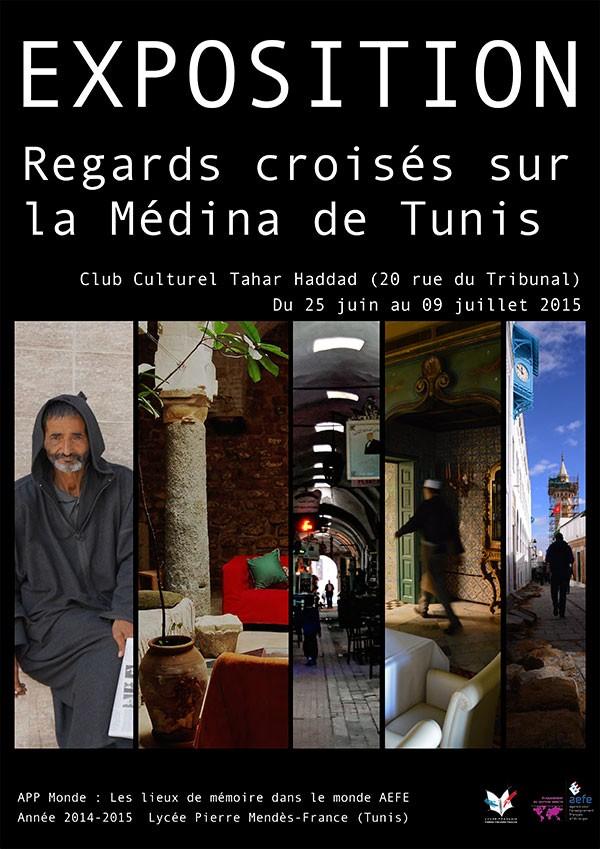Affiche de l'exposition Regards croisés sur la Médina de Tunis. © Lycée Pierre Mendès-France
