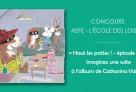 3e édition du concours de création d'albums pour la jeunesse AEFE-l'école des loisirs