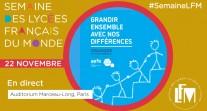 """J5 de #SemaineLFM : suivez en direct le colloque """"Grandir ensemble avec nos différences, pour une dynamique d'inclusion dans le réseau scolaire mondial"""""""