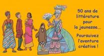 50 ans de littérature pour la jeunesse: poursuivez l'aventure créative !