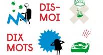 « Dis-moi dix mots… à la folie » pour l'édition 2014 du Concours des dix mots