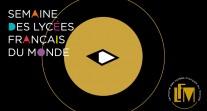 Découvrez la bande annonce de la Semaine des lycées français du monde