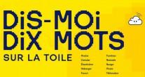 Dis-moi dix mots sur la Toile : édition 2016/2017 du Concours des dix mots